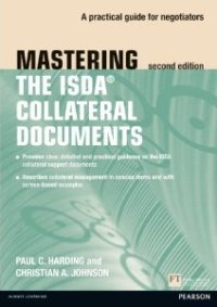 Mastering the ISDA Collateral Documents: A Practical Guide for Negotiators